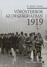 VÖRÖSTERROR AZ ORSZÁGHÁZBAN 1919 - Ekönyv - B. MÜLLER TAMÁS