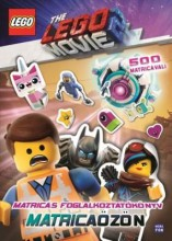 LEGO MOVIE 2. MATRICAÖZÖN - MATRICÁS FOGLALKOZTATÓKÖNYV 500 MATRICÁVAL! - Ekönyv - MÓRA KÖNYVKIADÓ