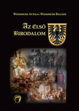 AZ ELSŐ BIRODALOM - CSÁSZÁROK, KIRÁLYOK, VÁLASZTÓFEJEDELMEK - Ekönyv - WEISZHÁR ATTILA-WEISZHAR BALÁZS
