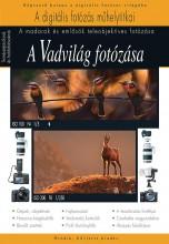 A VADVILÁG FOTÓZÁSA - Ekönyv - ORBÁN ZOLTÁN, MÁTÉ BENCE, RICHARD KEATIN