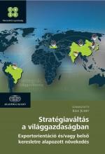 STRATÉGIAVÁLTÁS A VILÁGGAZDASÁGBAN - Ekönyv - KISS JUDIT