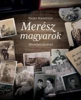 MERÉSZ MAGYAROK - 30 EMBERI TÖRTÉNET (2. KIADÁS) - Ekönyv - NYÁRY KRISZTIÁN