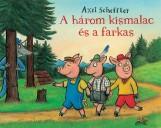 A HÁROM KISMALAC ÉS A FARKAS - Ekönyv - SCHEFFLER, AXEL