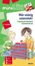 MÁR SZÁZIG SZÁMOLOK! - FEJSZÁMOLÓ FELADATOK KISISKOLÁSOKNAK 2.OSZTÁLY(MINILÜK) - Ebook - LDI208