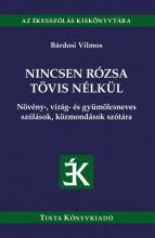 NINCSEN RÓZSA TÖVIS NÉLKÜL - Ekönyv - BÁRDOSI VILMOS