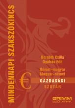 NÉMET–MAGYAR, MAGYAR-NÉMET GAZDASÁGI SZÓTÁR - Ekönyv - BERNÁTH CSILLA, GYÁFRÁS EDIT