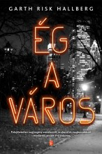 ÉG A VÁROS - Ebook - HALLBERG, GARTH RISK