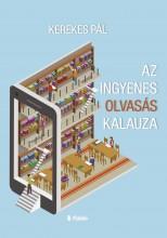 Az ingyenes olvasás kalauza - Ekönyv - Kerekes Pál
