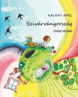 SZIVÁRVÁNYORSZÁG (UTAZZ VELEM!) - Ekönyv - KÁLNAY ADÉL