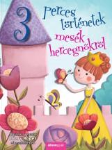 3 PERCES TÖRTÉNETEK- MESÉK HERCEGNŐKRŐL - Ekönyv - ROPER, HILARY