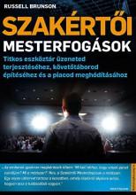 SZAKÉRTŐI MESTERFOGÁSOK - TITKOS ESZKÖZTÁR ÜZENETED TERJESZTÉSÉHEZ, KÖVETŐTÁBORO - Ekönyv - BRUNSON, RUSSELL
