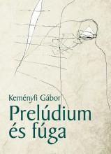 PRELÚDIUM ÉS FÚGA - Ebook - KEMÉNYFI GÁBOR
