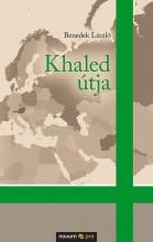 KHALED ÚTJA - Ekönyv - BENEDEK LÁSZLÓ