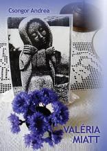 VALÉRIA MIATT - Ekönyv - CSONGOR ANDREA