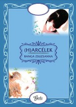 (H)ARCÉLEK - Ebook - BANGA ZSUZSANNA