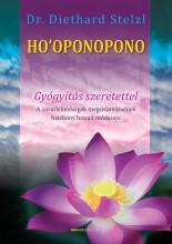 HO'OPONOPONO - GYÓGYÍTÁS SZERETETTEL(ÚJ) 2019 - Ekönyv - STELZL, DIETHARD DR.
