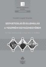 SZOVJETIZÁLÁS ÉS ELLENÁLLÁS A VESZPRÉMI EGYHÁZMEGYÉBEN - Ekönyv - HORVÁTH GERGELY KRISZTIÁN