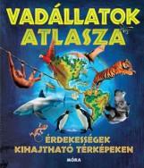 VADÁLLATOK ATLASZA - ÉRDEKESSÉGEK KIHAJTHATÓ TÉRKÉPEKEN - Ebook - MÓRA KÖNYVKIADÓ