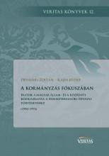 A KORMÁNYZÁS FÓKUSZÁBAN - Ekönyv - DÉVAVÁRI ZOLTÁN – KAJDI JÓZSEF