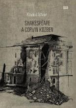 SHAKESPEARE A CORVIN KÖZBEN - Ebook - KOVÁCS ISTVÁN