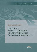 IRATOK AZ ANTALL-KORMÁNY KÜLPOLITIKÁJÁHOZ ÉS DIPLOMÁCIÁJÁHOZ II. - Ekönyv - SÁRINGER JÁNOS
