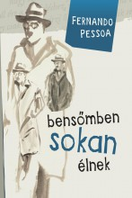 BENSŐMBEN SOKAN ÉLNEK - Ebook - PESSOA, FERNANDO