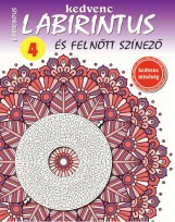 KEDVENC LABIRINTUS ÉS FELNŐTT SZÍNEZŐ 4. - Ekönyv - CSOSCH KFT.