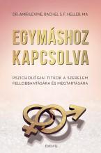 EGYMÁSHOZ KAPCSOLVA - Ekönyv - LEVINE, AMIR DR. - S.F. HELLER, RACHEL