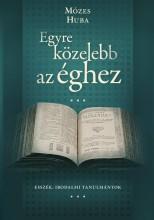 EGYRE KÖZELEBB AZ ÉGHEZ - Ebook - MÓZES HUBA