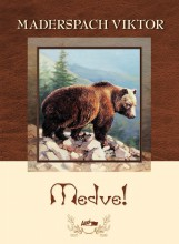 MEDVE! - Ekönyv - MADERSPACH VIKTOR