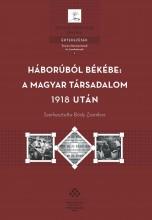 HÁBORÚBÓL BÉKÉBE: A MAGYAR TÁRSADALOM 1918 UTÁN - Ekönyv - MTA TÖRTÉNETTUDOMÁNYI INTÉZET