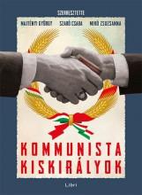 KOMMUNISTA KISKIRÁLYOK - Ekönyv - MAJTÉNYI GYÖRGY