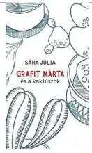 GRAFIT MÁRTA ÉS A KAKTUSZOK - ÜKH 2015 - Ekönyv - SÁRA JÚLIA