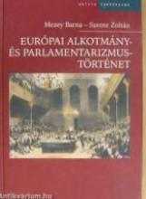 EURÓPAI ALKOTMÁNY- ÉS PARLAMENTARIZMUSTÖRTÉNET 1945-2005. - Ekönyv - SZENTE ZOLTÁN