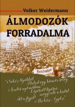 ÁLMODOZÓK FORRADALMA - Ekönyv - WEIDERMANN, VOLKER