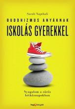 BUDDHIZMUS ANYÁKNAK ISKOLÁS GYEREKKEL - Ekönyv - NAPTHALI, SARAH