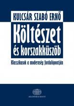 KÖLTÉSZET ÉS KORSZAKKÜSZÖB - Ekönyv - KULCSÁR SZABÓ ERNŐ