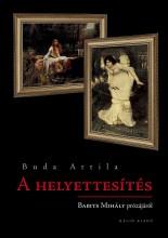 A HELYETTESÍTÉS. BABITS MIHÁLY PRÓZÁJÁRÓL - Ekönyv - BUDA ATTILA