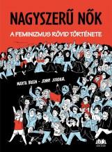 NAGYSZERŰ NŐK - A FEMINIZMUS RÖVID TÖRTÉNETE - Ekönyv - BREEN, MARTA - JORDAHL, JENNY