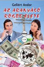 AZ ARANYÁSÓ RÖGÖS ÉLETE - Ekönyv - GELLÉRT ANDOR