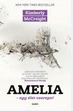 AMELIA - EGY ÉLET CSEREPEI - Ebook - MCCREIGHT, KIMBERLY