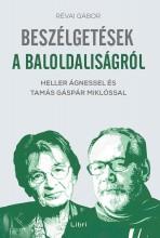 BESZÉLGETÉSEK A BALOLDALISÁGRÓL - HELLER ÁGNESSEL ÉS TAMÁS GÁSPÁR MIKLÓSSAL - Ekönyv - RÉVAI GÁBOR