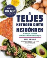 A TELJES KETOGÉN DIÉTA KEZDŐKNEK - Ekönyv - RAMOS, AMY