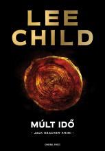 MÚLT IDŐ - A 23. JACK REACHER-KRIMI - Ekönyv - CHILD, LEE