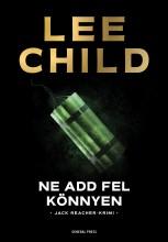 NE ADD FEL KÖNNYEN - JACK REACHER-RIMI - Ekönyv - CHILD, LEE