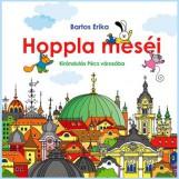 HOPPLA MESÉI - VENDÉGSÉGBEN PÉCS VÁROSÁBAN(ÚJ) - Ekönyv - BARTOS ERIKA