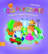 FOGLALKOZTATÓ ÜGYES GYEREKEKNEK - VÁROSBAN - Ekönyv - KURYJAK, JOANNA