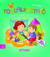 FOGLALKOZTATÓ ÜGYES GYEREKEKNEK - OTTHON - Ekönyv - KURYJAK, JOANNA