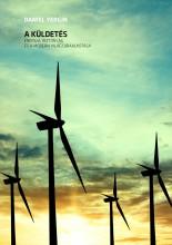 A KÜLDETÉS - ENERIGIA, BIZTONSÁG ÉS A MODERN VILÁG ÚJRAALKOTÁSA - Ekönyv - YERGIN, DANIEL