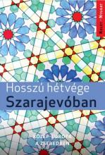HOSSZÚ HÉTVÉGÉK SZARAJEVÓBAN - Ebook - FARKAS ZOLTÁN